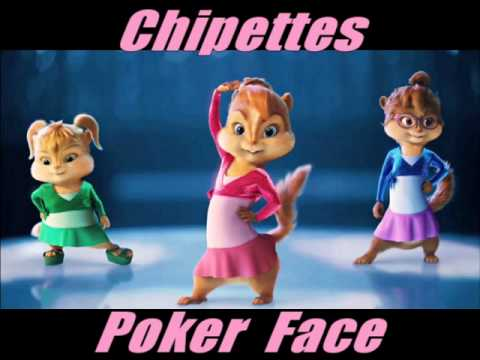 Chipettes, Poker Face