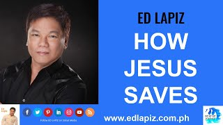 🆕  Ed Lapiz - HOW JESUS SAVES 👉 Ed Lapiz Latest Sermon New Video👉  Ed Lapiz Official Channel 2020👉