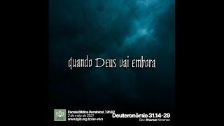 EBD | Deuteronômio 31.14-29 - quando Deus vai embora - Rev. Ithamar Ximenes