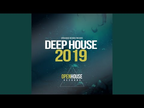 Open House Records Presents Deep House 2019 Mix 2 (Continuous Mix)