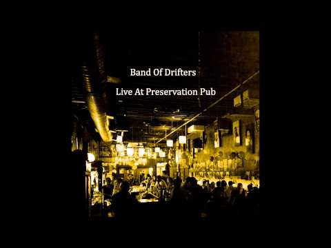 "Band Of Drifters ""My Window Faces The South"" from Live At Preservation Pub"