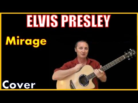 Mirage Cover by Elvis Presley