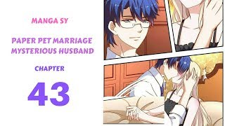 Paper Pet Marriage Mysterious Husband Chapter 43-Saved