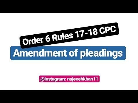 Amendment of pleadings: Order 6 Rules 17-18 CPC