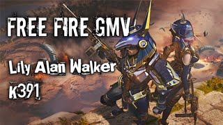 Free Fire GMV [ LILY ALAN WALKER K391]