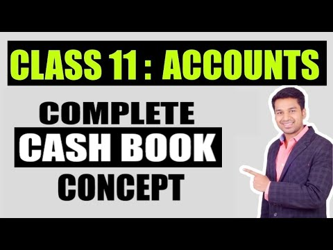 Class 11 : Accounts - Cashbook (full concept) by CA. PARAG G