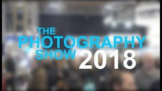 The Photography Show 2018 Highlights