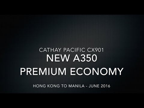 Cathay Pacific A350 Premium Economy Hong Kong to Manila CX901