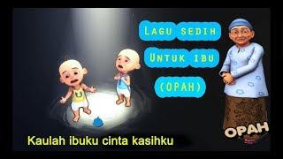 IBU - Lagu sedih untuk ibu    COVER UPIN IPIN