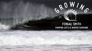 Fergal Smith - Pumping Lefts & Winter Sunshine | Growing - Episode 20