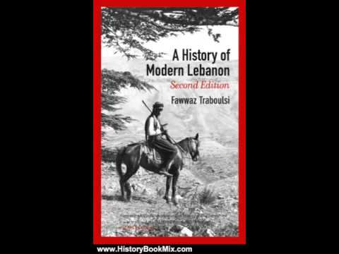 History Book Review: A History of Modern Lebanon by Fawwaz Traboulsi