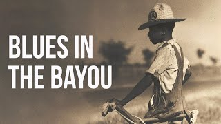 Download Blues in the Bayou  -  Down in Louisiana