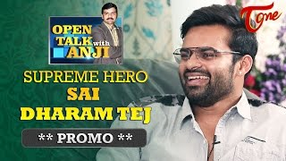 Supreme Hero Sai Dharam Tej Exclusive Interview Promo | Open Talk with Anji | #05