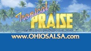 Tropical PRAISE • Christian Dance Music • www.ohiosalsa.com