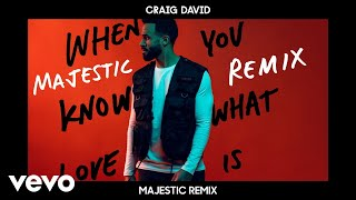 Craig David - When You Know What Love Is (Majestic Remix) [Audio] Video