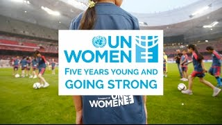 UN Women: 5 years young and going strong