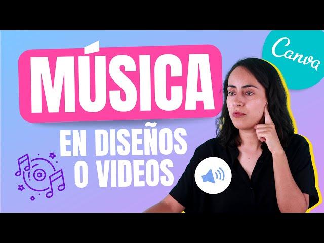 CANVA: Cómo poner MÚSICA a un DISEÑO o VIDEO (Y lo que necesitas hacer para evitar problemas!)