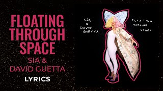 Sia and David Guetta - Floating Through Space (LYRICS)
