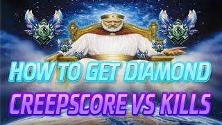 How To Get Diamond: CS vs. Kills [League Of Legends]