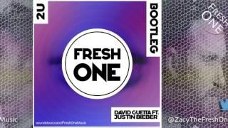David Guetta - 2U (feat. Justin Bieber) [FreshOne Bootleg] *FREE DOWNLOAD*