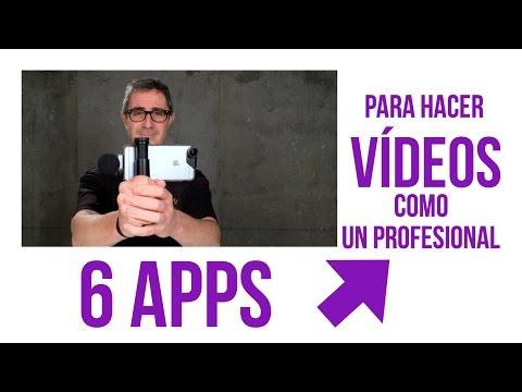 6 aplicaciones para hacer vídeos como un profesional