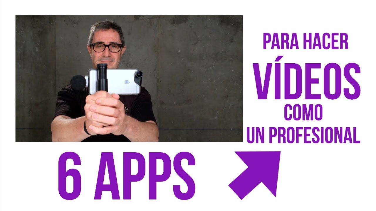 6 Aplicaciones Para Hacer Videos Como Un Profesional Youtube