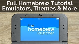 FULL Homebrew Guide for Nintendo 3DS 11.0 - Install Emulators, Custom Themes and More