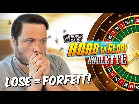 IF YOU LOSE, YOU FORFEIT!! Road To Glory Roulette!   WWE SuperCard S6