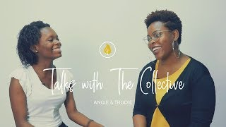 Talks With The Collective - Angie & Trudie