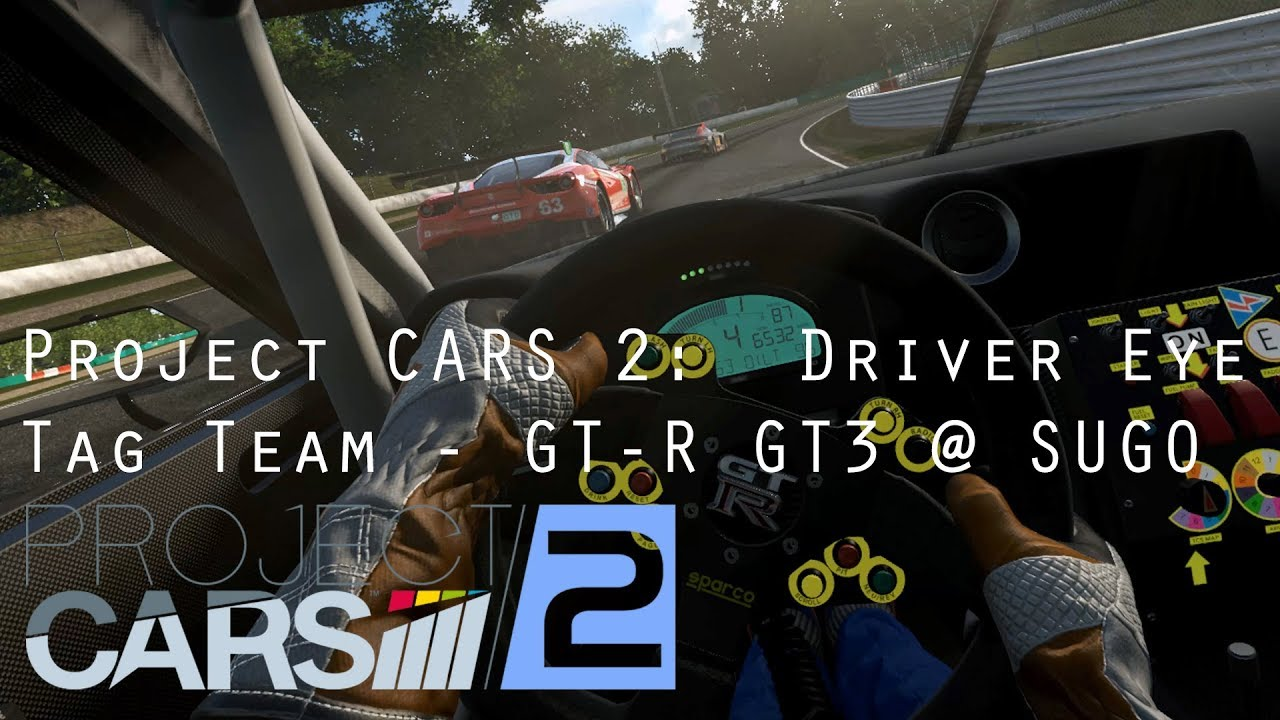 project cars 2 driver eye gt r gt3 sugo tag team vr gameplay youtube. Black Bedroom Furniture Sets. Home Design Ideas
