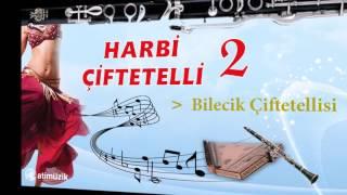 Harbi Çiftetelli 2 - Bilecik Çiftetellisi