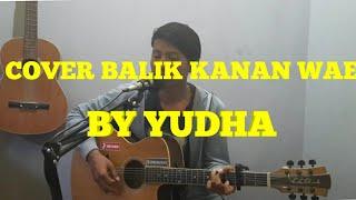Download Cover Balik Kanan wae - Yudha