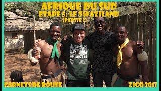 ZIGOTOURS / Carnets de route Zigo en Afrique du Sud : Le Swaziland (partie 2)