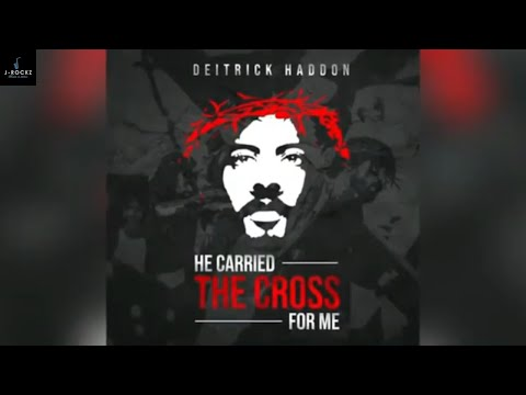 Mix - Deitrick Haddon - He Carried The Cross For Me (MUSIC VIDEO)