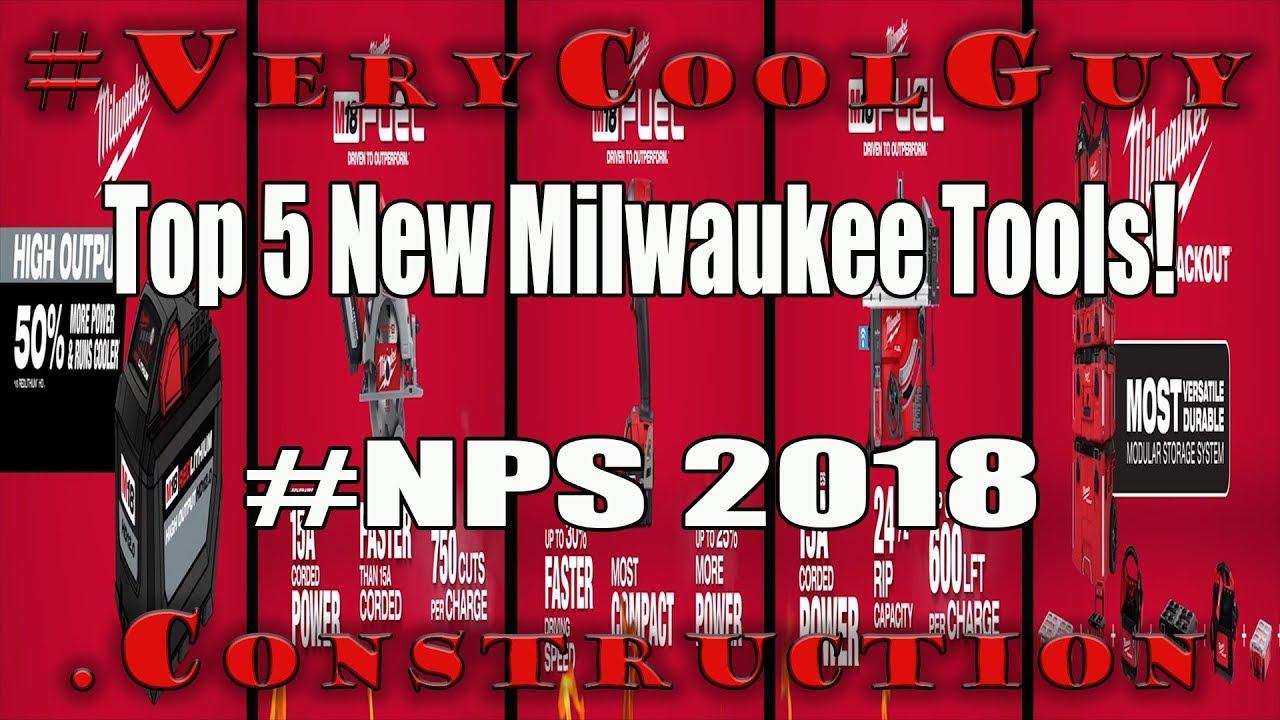 Top 5 New Milwaukee M18 Tools 2018 - Milwaukee NPS 2018