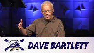 Vision 2014 - Dave Bartlett