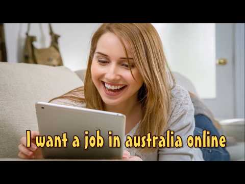 I Want A Job In Australia Online - Start Today