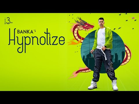 HYPNOTIZE (Official Video) | BANKA ft. Gill Saab | New Punjabi Song 2019