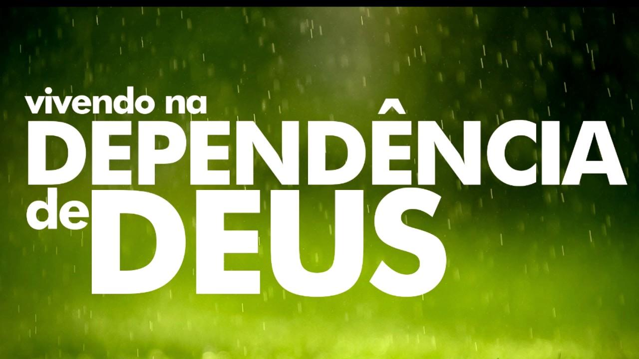 Como Viver Na Dependência De Deus ?