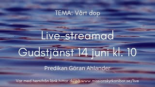20200614 Gudstjänst i Missionskyrkan i Bor kl. 10