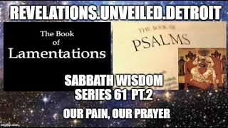 Celebrating OUR Wisdom Series 61 Pt.2  Our PAIN & Prayer!