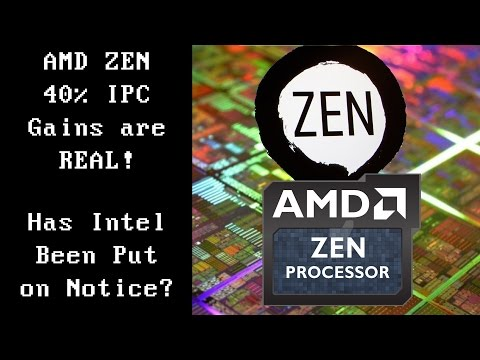 AMD ZEN 40% IPC Gains are REAL! Has Intel Been Put on Notice?