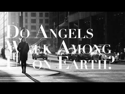 What Are Angels Doing in the Lives of People Living on Earth?