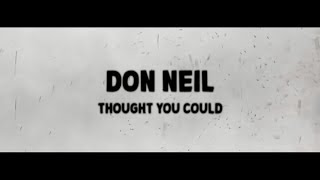 Don Neil - Thought You Could Lyrics