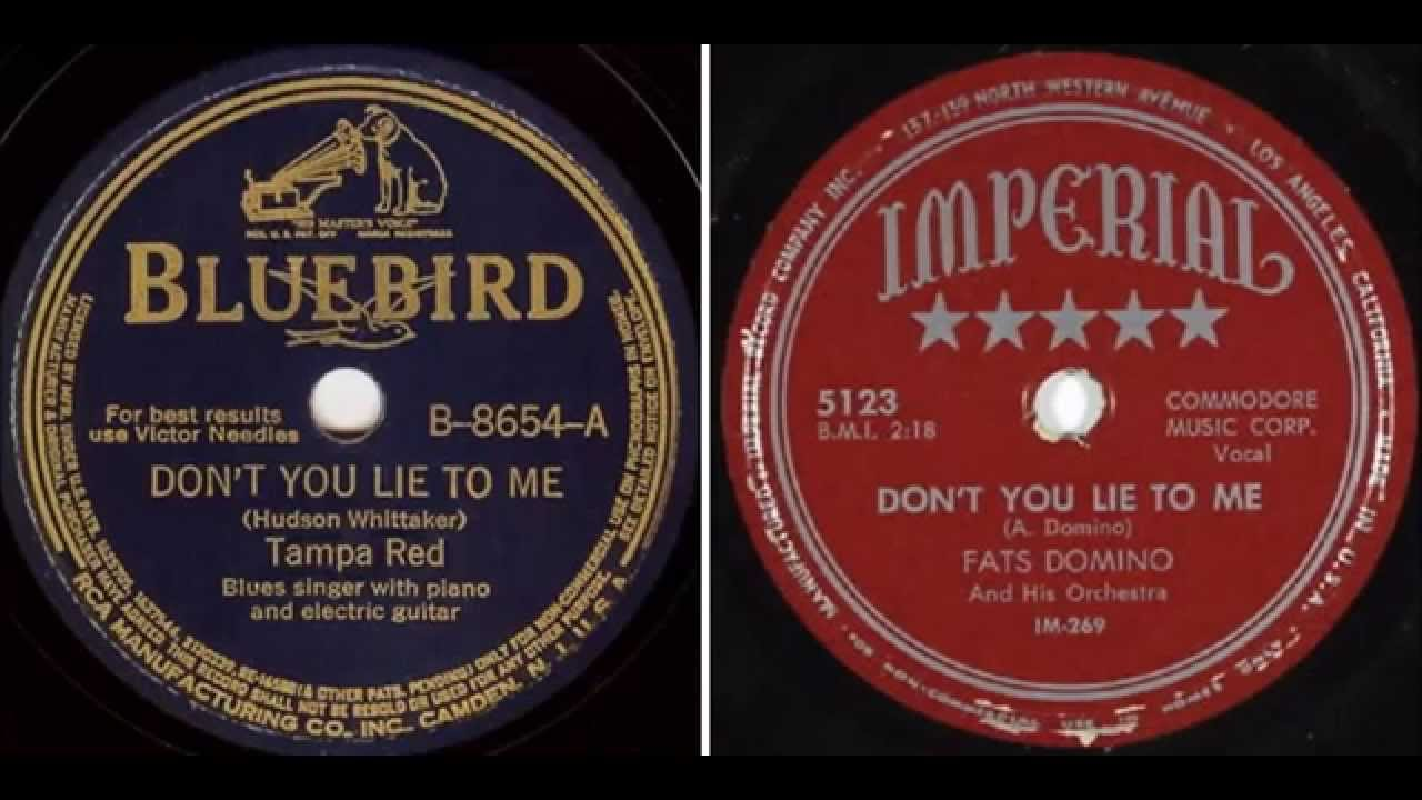 Tampa Red - Don't You Lie To Me vs Fats Domino - Don't You ...