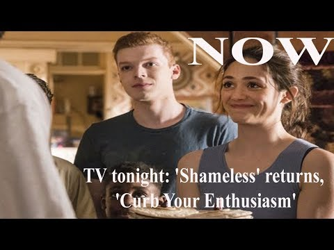 World News Today - TV tonight Shameles returns Curb Your Enthusiasm