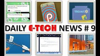 E-Tech News #9 Flipkart Sold, Unicommerce Sold, Android P, Xiomi IPO $100 Billion, Whatsapp Crash