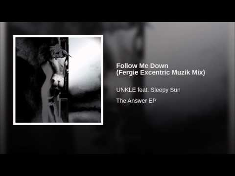 Follow Me Down Fergie Excentric Muzik Mix