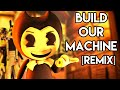 Bendy And The Ink Machine Song Build Our Machine текст