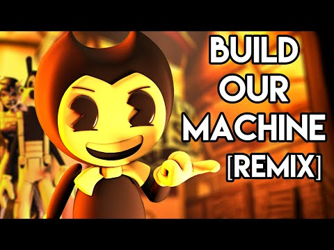 BENDY AND THE INK MACHINE : Build Our Machine Remix SFM Music Video
